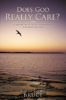 Does God Really Care? - Bob And Gloria Bruce