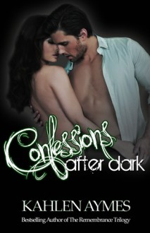 Confessions After Dark - Kahlen Aymes
