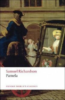 Pamela: Or Virtue Rewarded (Oxford World's Classics) - Alice Wakely,Samuel Richardson,Tom Keymer
