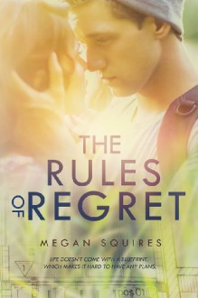The Rules of Regret - Megan Squires