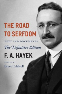 The Road to Serfdom: Text and Documents The Definitive Edition - Friedrich A. von Hayek,Bruce Caldwell,Bruce Caldwell