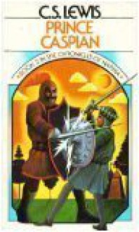Prince Caspian: Book 2 in The Chronicles of Narnia (Chronicles of Narnia) - C. S. Lewis
