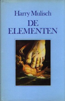 De Elementen - Harry Mulisch