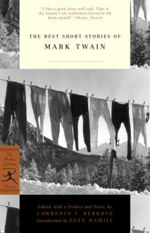 The Best Short Stories of Mark Twain - Mark Twain, Lawrence I. Berkove, Pete Hamill