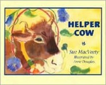 Helper Cow - Sue Macveety, Anne Douglas
