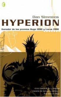Hyperion (Los Cantos de Hyperion, #1) - Dan Simmons, Carlos Alberto Gardini