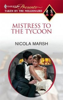 Mistress to the Tycoon (Taken by the Millionaire) - Nicola Marsh
