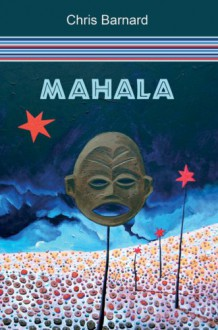 Mahala - Chris Barnard, Luzette Strauss