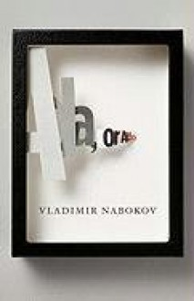 Ada, or Ardor: A Family Chronicle - Vladimir Nabokov