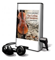 The Cellist of Sarajevo (Audio) - Steven Galloway, Gareth Armstrong