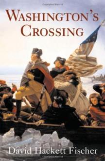 Washington's Crossing (Pivotal Moments in American History) - David Hackett Fischer