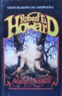 Wysłańcy Walhalli - Robert Ervin Howard