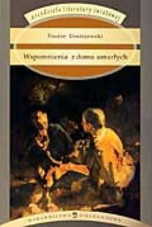 Wspomnienia z domu umarłych - Fyodor Dostoyevsky