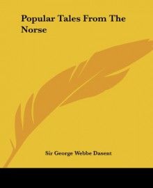 Popular Tales from the Norse - George Webbe Dasent