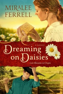 Dreaming on Daisies - Miralee Ferrell