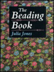 The Beading Book - Julia Jones