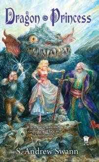 Dragon Princess - S. Andrew Swann