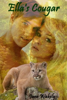 Ella's Cougar (Chestnut Rock Shifters, #7) - Jane Wakely
