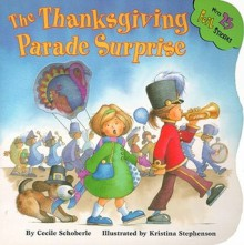 The Thanksgiving Parade Surprise - Cecile Schoberle, Kristina Stephenson