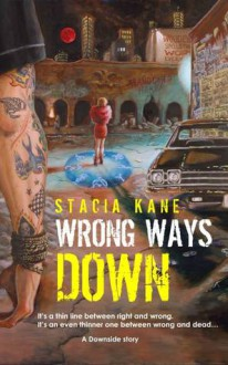 Wrong Ways Down - Stacia Kane