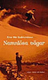 Namnlösa vägar - Einar Már Guðmundsson, Inge Knutsson