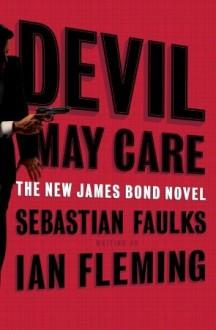 Devil May Care - Mark Stutzman,Rodrigo Corral,Sebastian Faulks