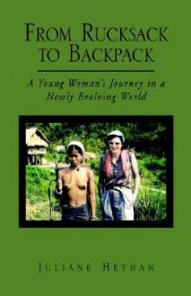 From Rucksack to Backpack - Juliane Heyman