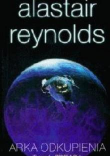Arka odkupienia t.1 - Alastair Reynolds