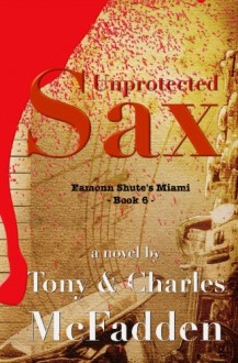 Unprotected Sax - Tony McFadden,Charles McFadden