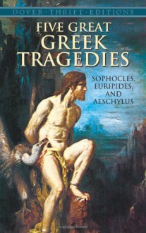 Five Great Greek Tragedies (Dover Thrift Editions) - Aeschylus, Sophocles, Euripides, George Young, Henry Hart Milman, George Thomson