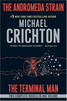 The Andromeda Strain / The Terminal Man - Michael Crichton