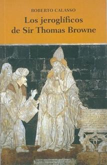 Los Jeroglificos de Sir Thomas Browne - Roberto Calasso