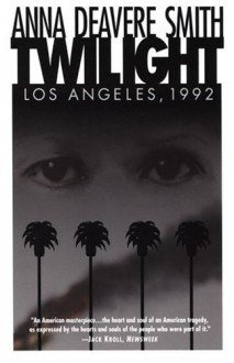 Twilight: Los Angeles, 1992 - Anna Deavere Smith