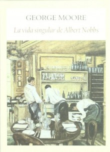 La singular vida de Albert Nobbs - George Moore