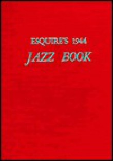 Esquire's Jazz Book: 1944-1946 - Paul Miller