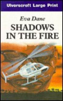 Shadows in the Fire - Eva Dane