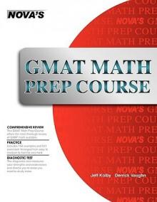 GMAT Math Prep Course - Jeff J. Kolby, Derrick Vaughn