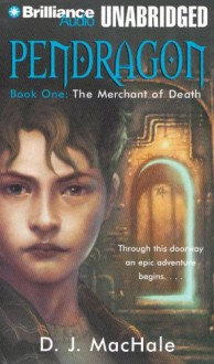 Pendragon Book One: The Merchant of Death (Pendragon) - D.J. MacHale, William Dufris