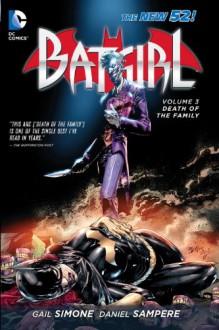 Batgirl Vol. 3: Death of the Family (The New 52) - Gail Simone