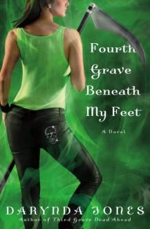 Fourth Grave Beneath My Feet (Charley Davidson, #4) - Darynda Jones