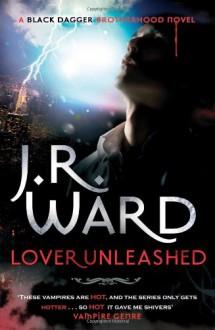 Black Dagger 09. Lover Unleashed (Black Dagger Brotherhood) - J. R. Ward