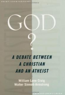 God?: A Debate between a Christian and an Atheist - William Lane Craig, Walter Sinnott-Armstrong