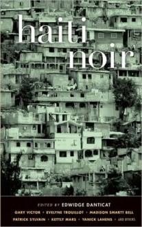 Haiti Noir - Edwidge Danticat, Robin Miles Leslie, Jay Fernandez Peter, Robin Miles Fernandez