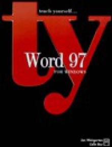 Teach Yourself Word 97 for Windows (Teach Yourself) - Jan Weingarten, Colin Bay