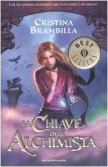 La chiave dell'alchimista - Cristina Brambilla,M. Boscagli