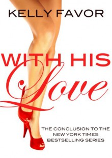 With His Love - Kelly Favor