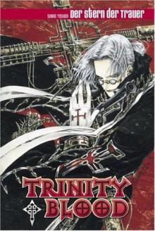 Trinity Blood, Der Stern der Trauer: BD 1 - Sunao Yoshida