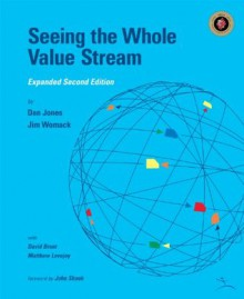 Seeing the Whole Value Stream - James P. Womack, Daniel T. Jones, John Shook