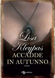 Accadde in autunno (Audaci zitelle) (Italian Edition) - Lisa Kleypas, Piera Marin
