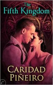 The Fifth Kingdom - Caridad Piñeiro